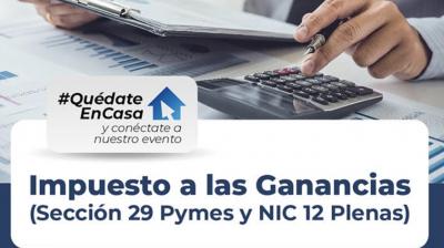 Impuesto a las Ganancias (Sección 29 Pymes y NIC 12 Plenas)