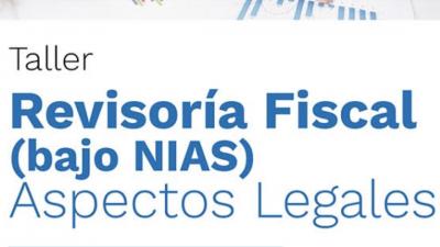 Taller de Revisoría Fiscal (Bajo NIAS) Aspectos Legales